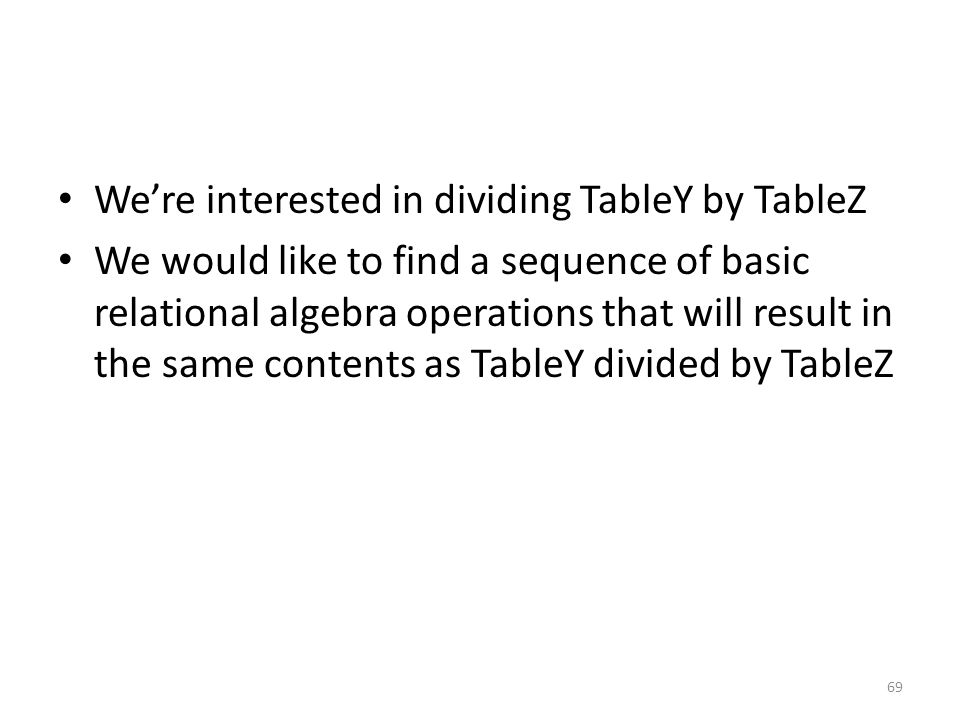 We're interested in dividing TableY by TableZ