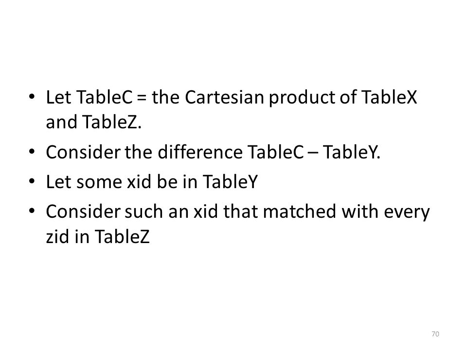 Let TableC = the Cartesian product of TableX and TableZ.