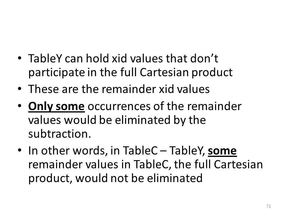 TableY can hold xid values that don't participate in the full Cartesian product
