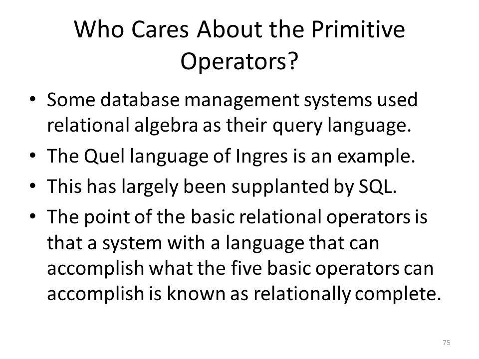Who Cares About the Primitive Operators