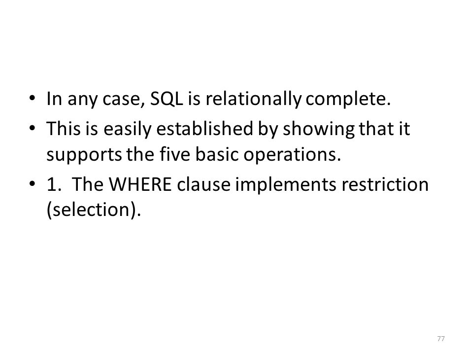 In any case, SQL is relationally complete.