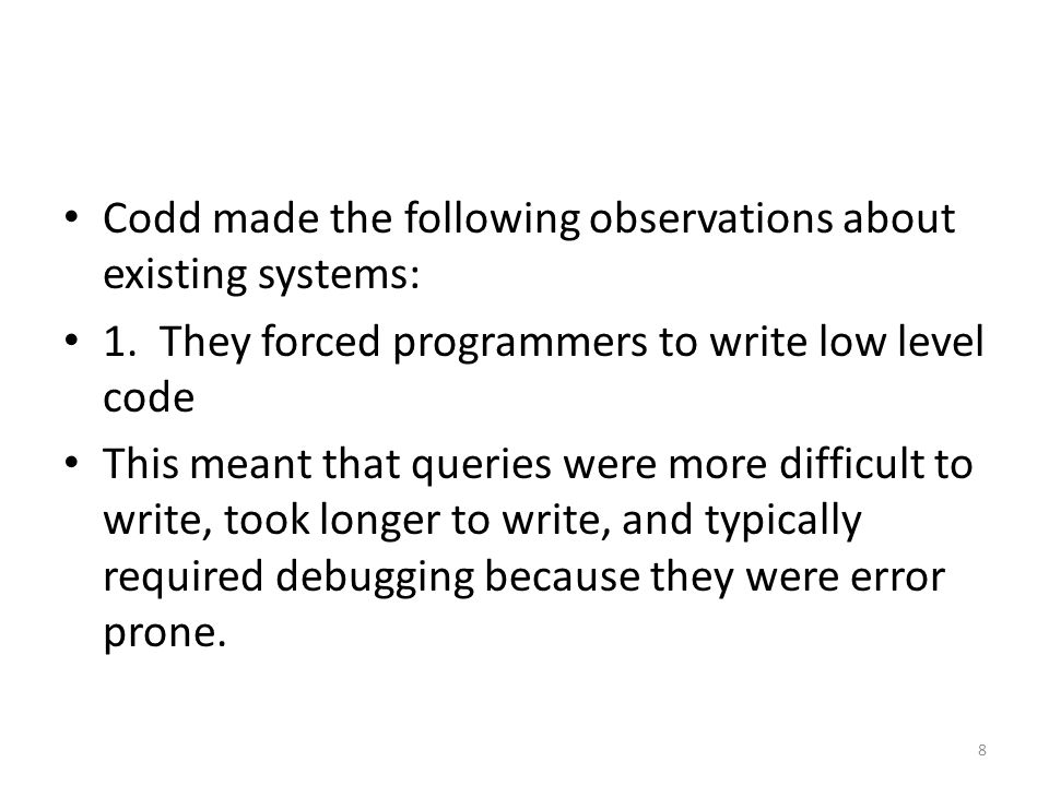 Codd made the following observations about existing systems: