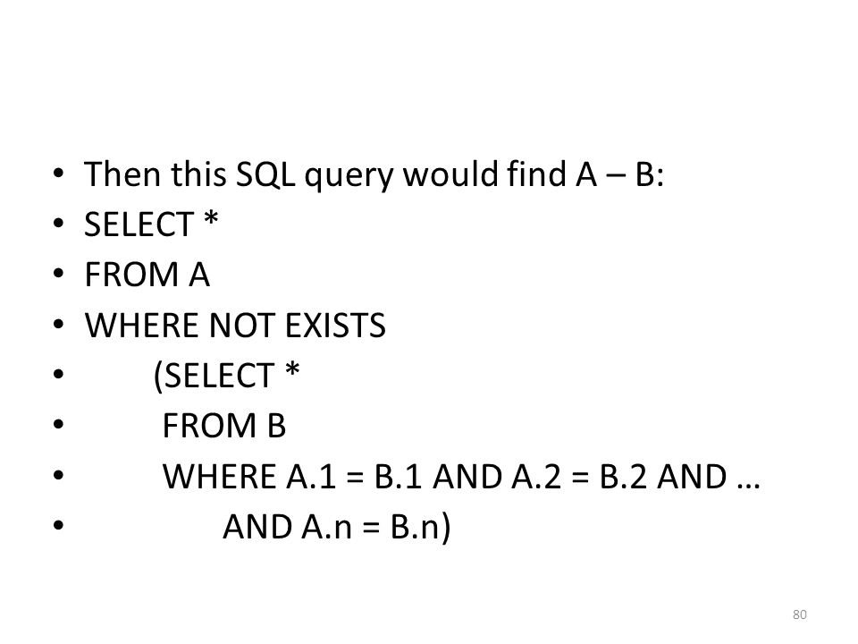 Then this SQL query would find A – B: