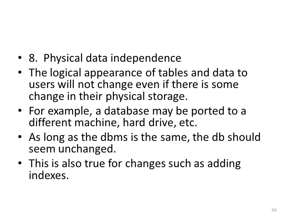 8. Physical data independence