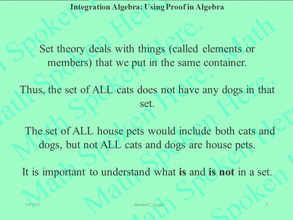 Thus, the set of ALL cats does not have any dogs in that set.