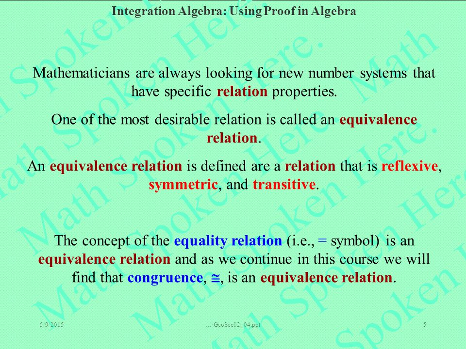 One of the most desirable relation is called an equivalence relation.
