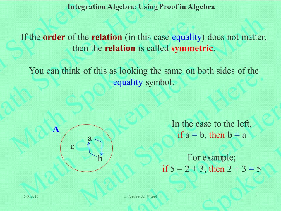 If the order of the relation (in this case equality) does not matter, then the relation is called symmetric.