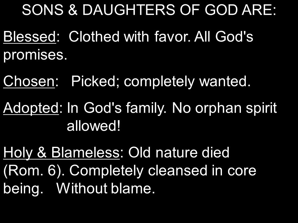 SONS & DAUGHTERS OF GOD ARE: