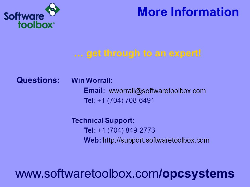 More Information www.softwaretoolbox.com/opcsystems