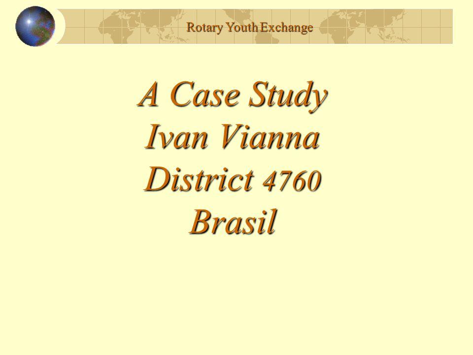 A Case Study Ivan Vianna District 4760 Brasil