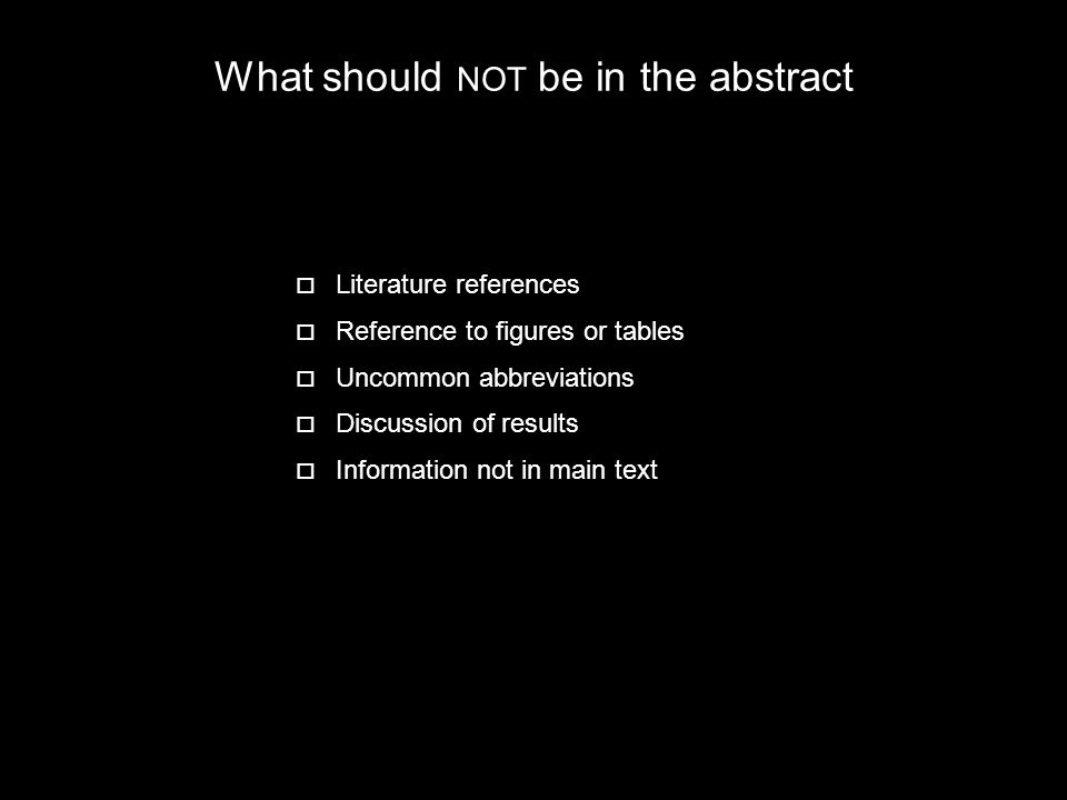 What should not be in the abstract