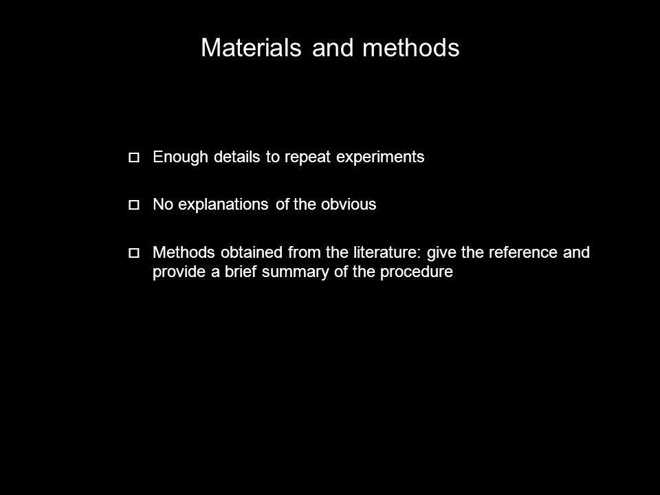 Materials and methods Enough details to repeat experiments