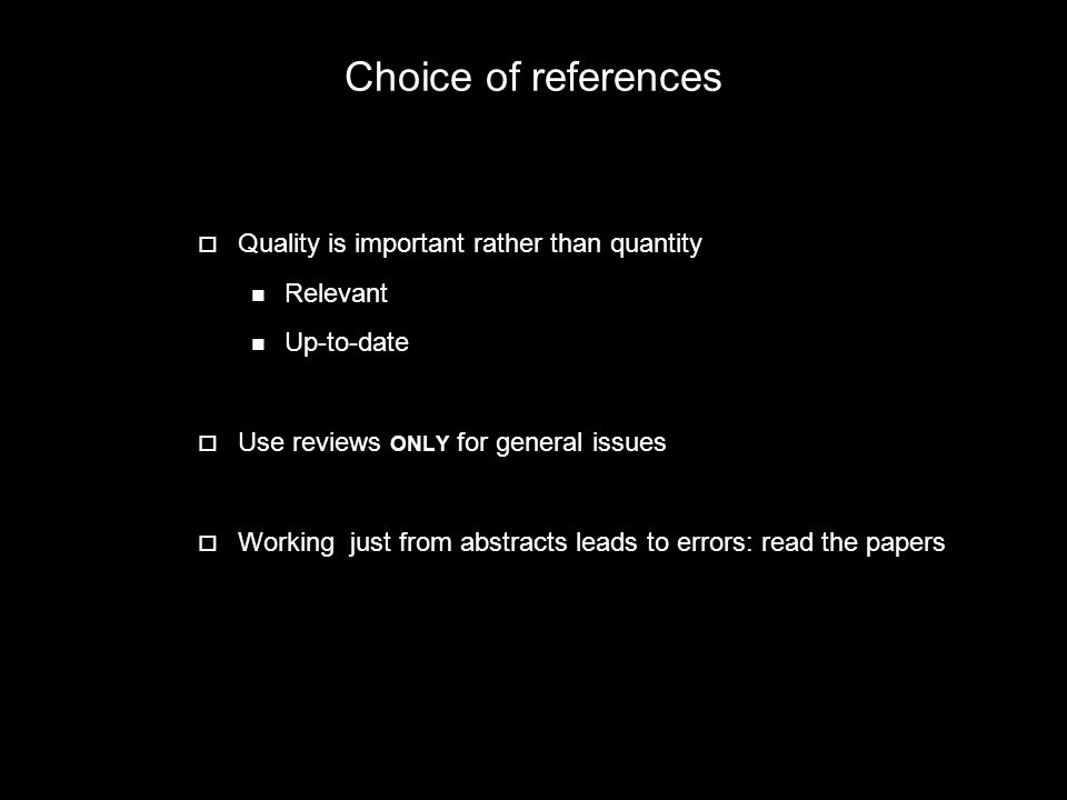Choice of references Quality is important rather than quantity