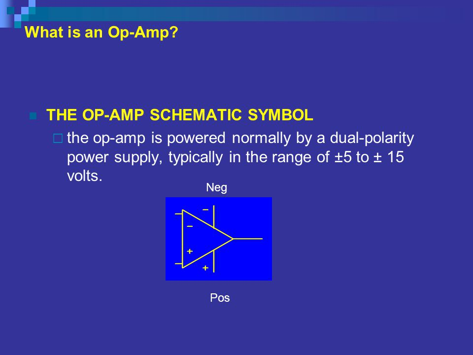 THE OP-AMP SCHEMATIC SYMBOL