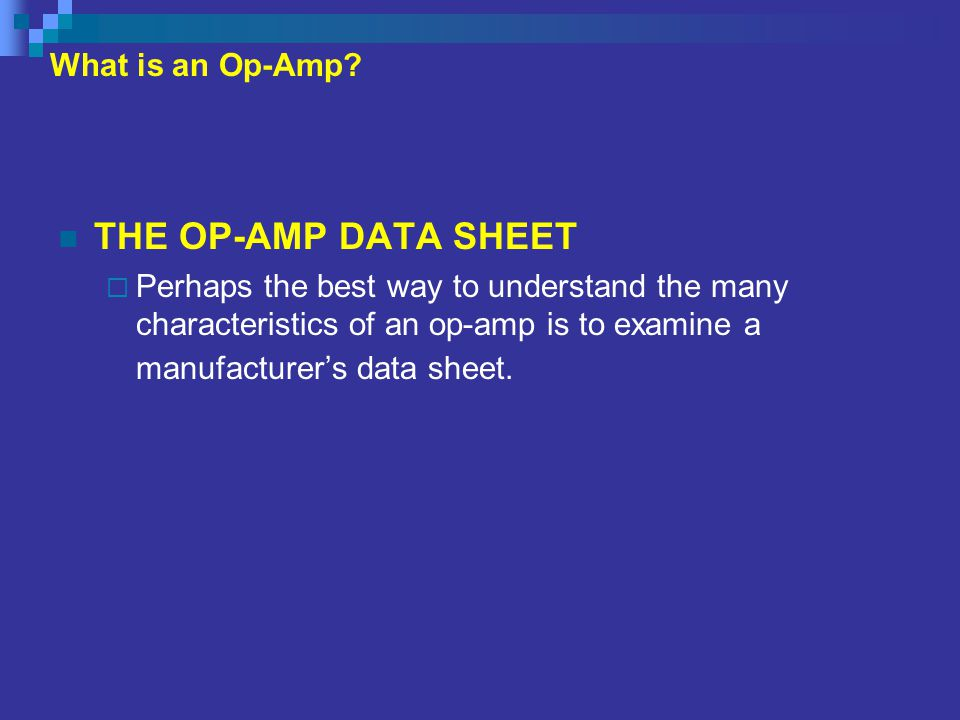 THE OP-AMP DATA SHEET What is an Op-Amp