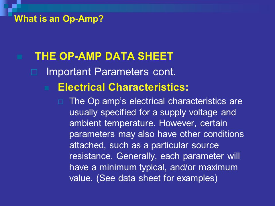 Important Parameters cont. Electrical Characteristics:
