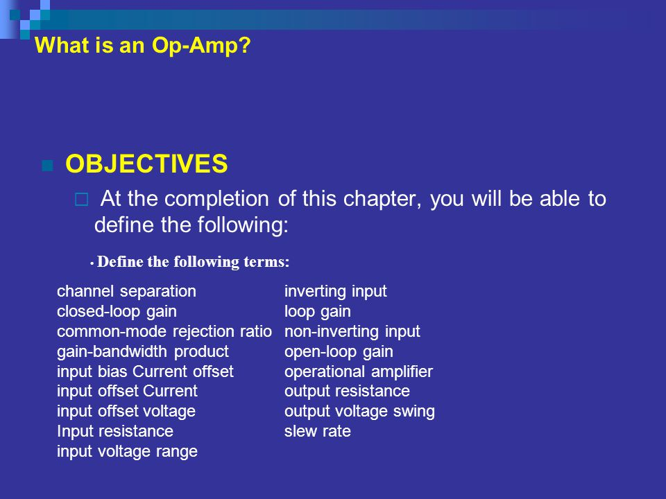 OBJECTIVES What is an Op-Amp