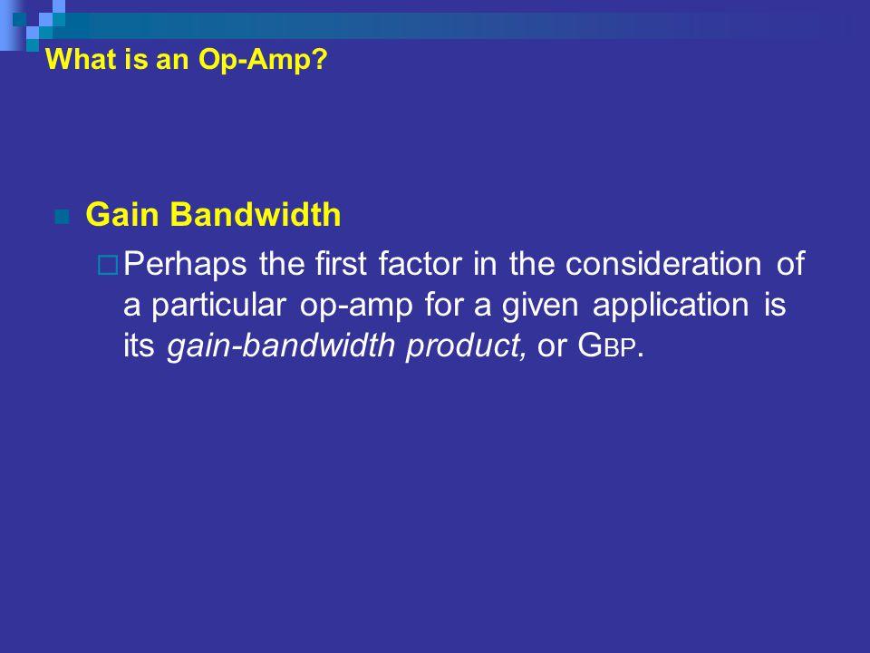 What is an Op-Amp Gain Bandwidth.