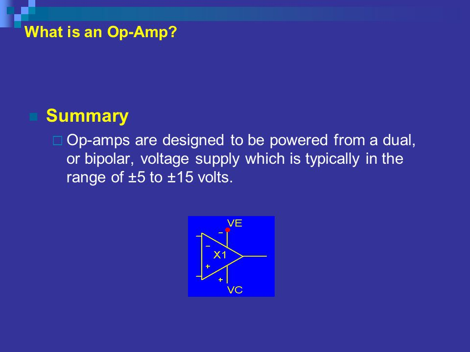 Summary What is an Op-Amp