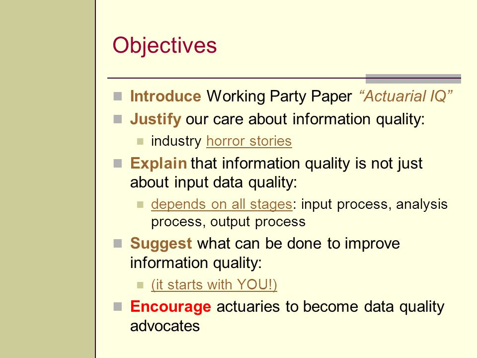 Objectives Introduce Working Party Paper Actuarial IQ