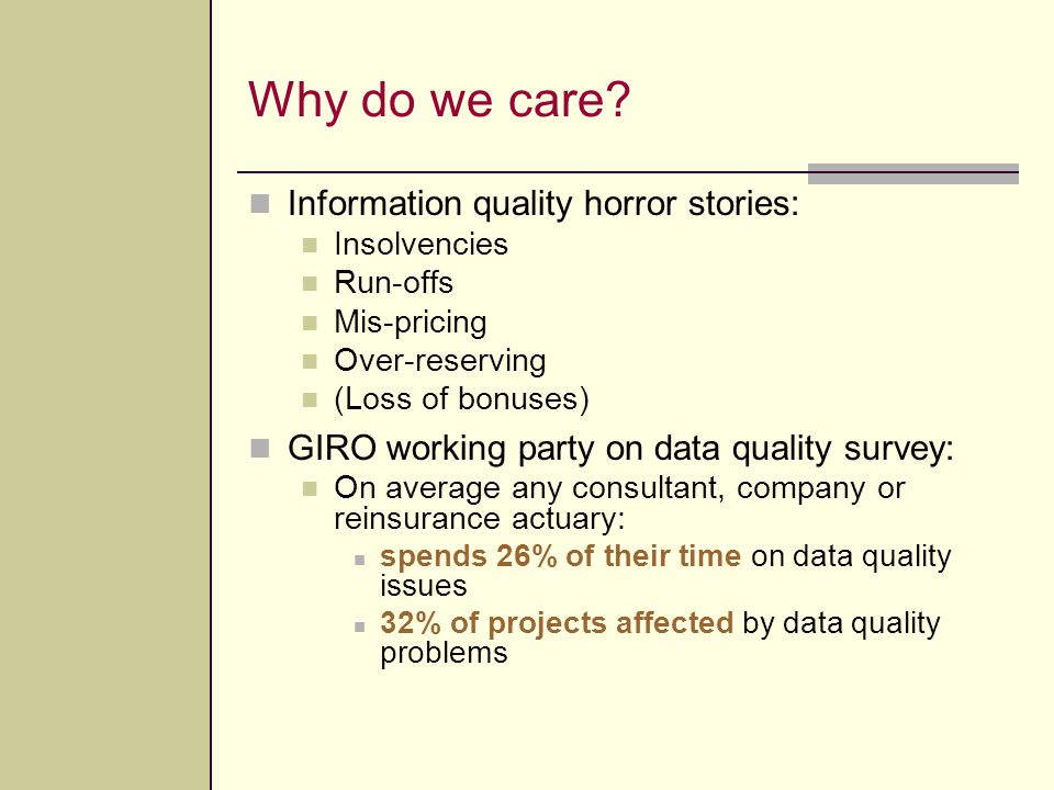 Why do we care Information quality horror stories: