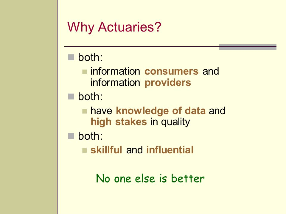 Why Actuaries both: No one else is better