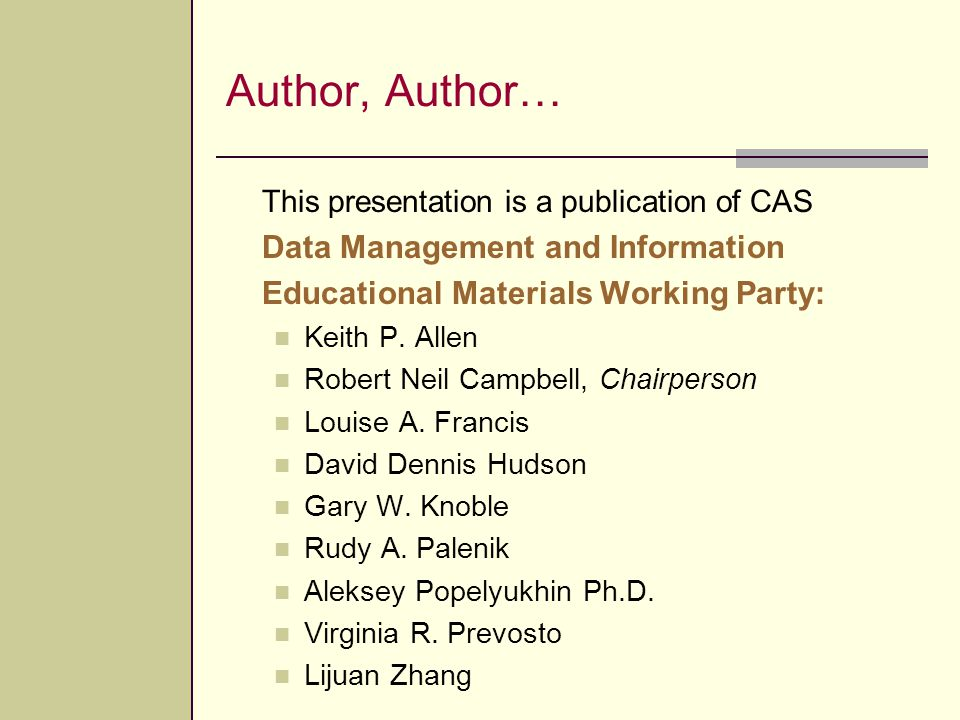 Author, Author… This presentation is a publication of CAS