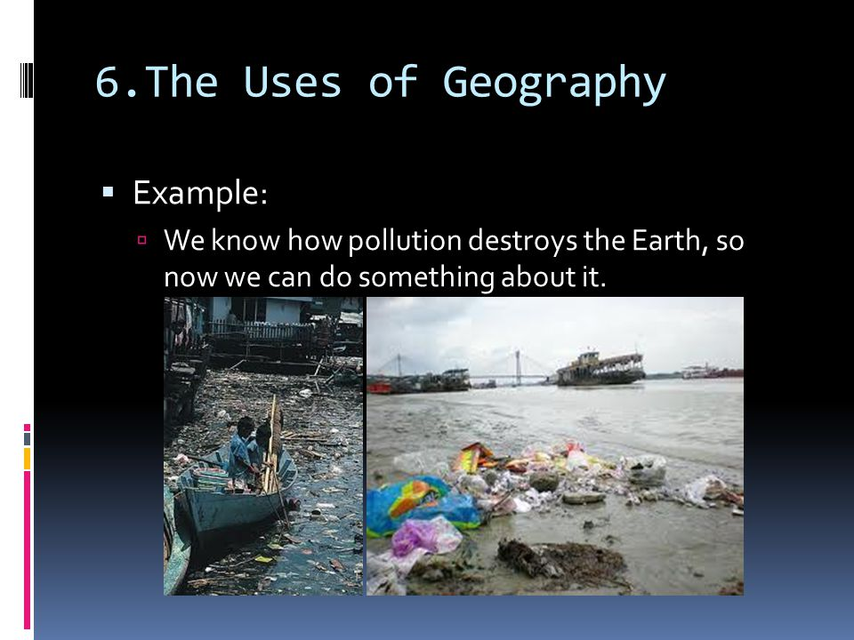 6.The Uses of Geography Example: