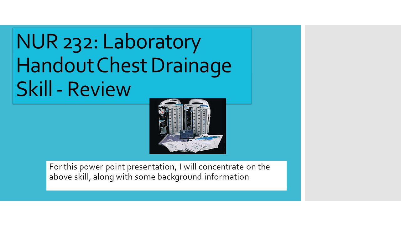 NUR 232: Laboratory Handout Chest Drainage Skill - Review