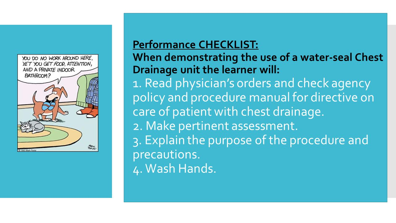 Performance CHECKLIST: When demonstrating the use of a water-seal Chest Drainage unit the learner will: 1.