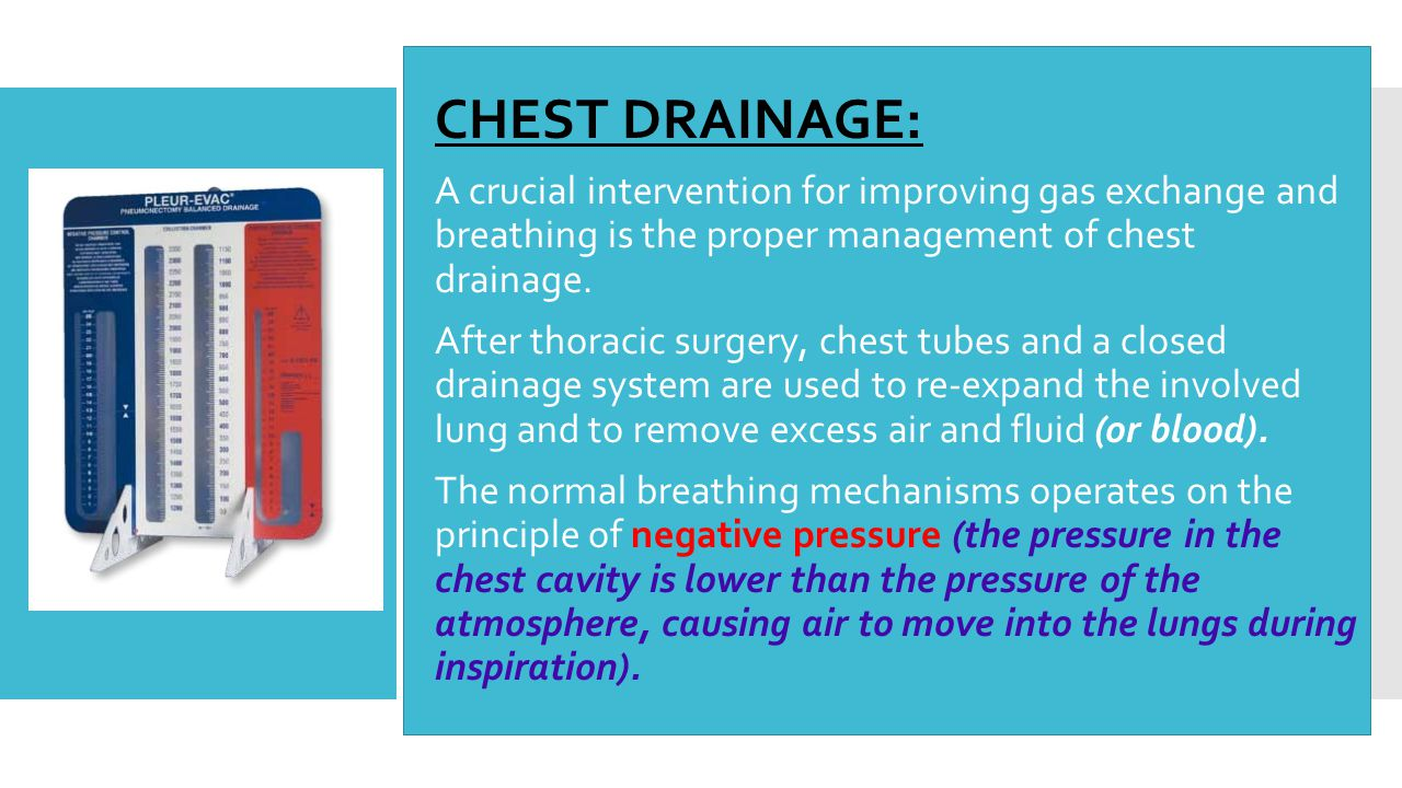 CHEST DRAINAGE: A crucial intervention for improving gas exchange and breathing is the proper management of chest drainage.