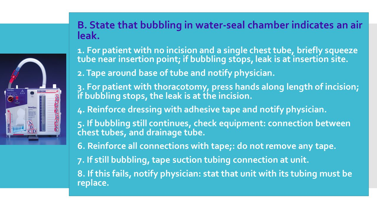 B. State that bubbling in water-seal chamber indicates an air leak.