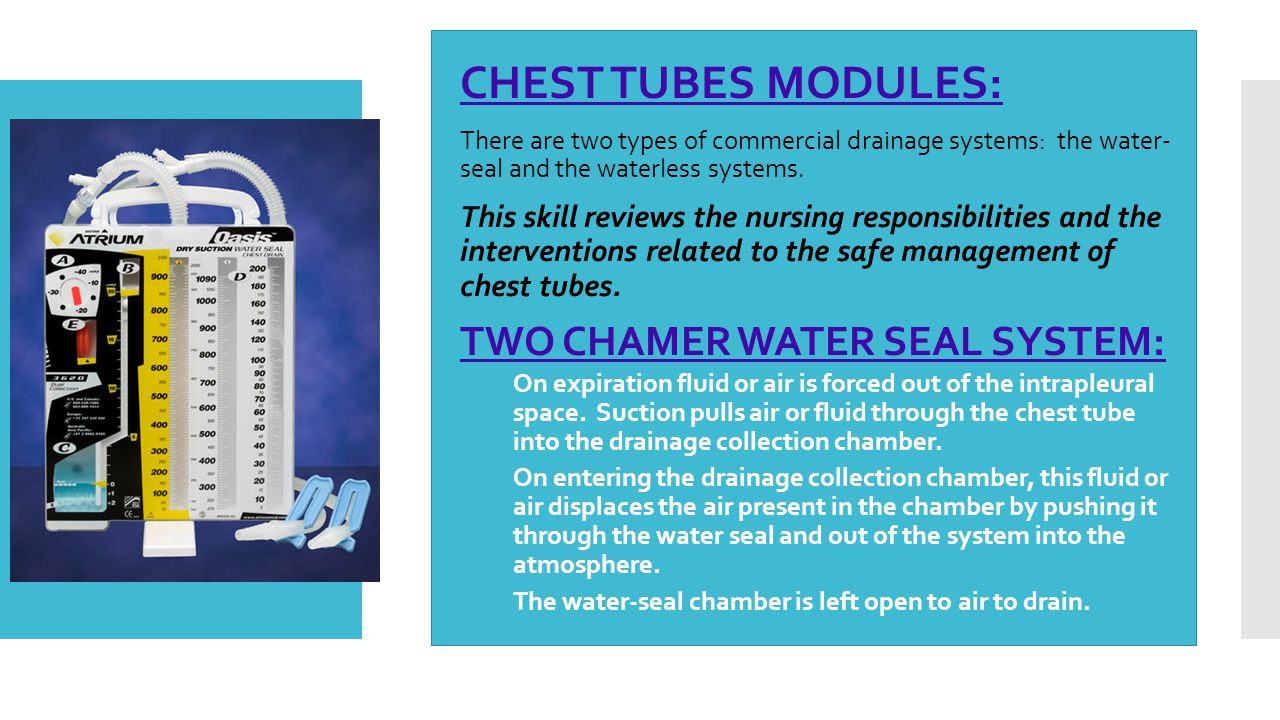 CHEST TUBES MODULES: TWO CHAMER WATER SEAL SYSTEM: