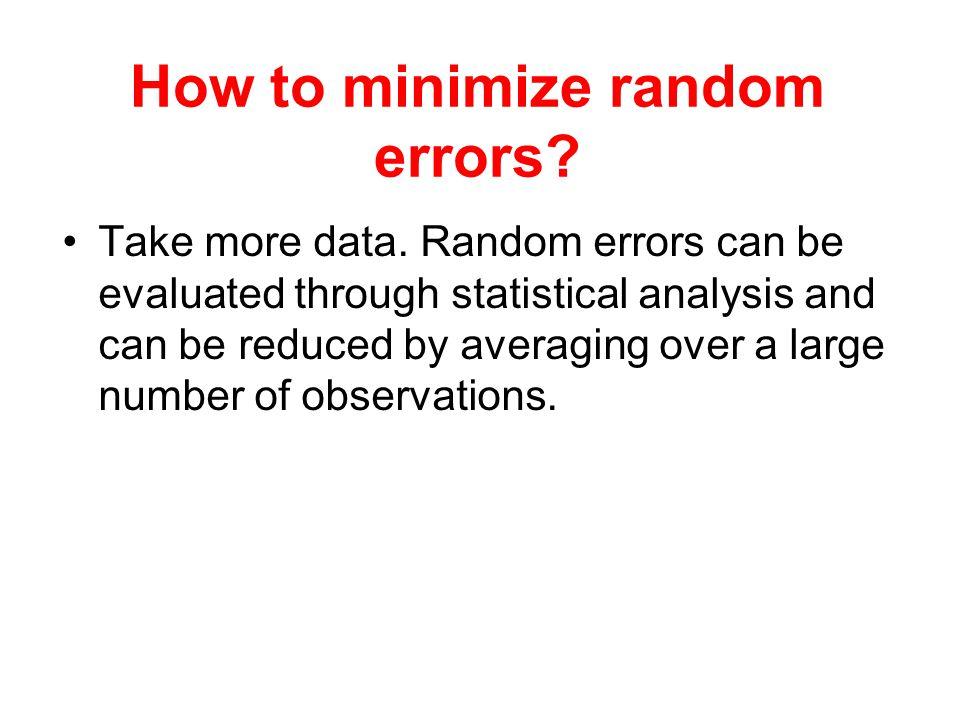 How to minimize random errors