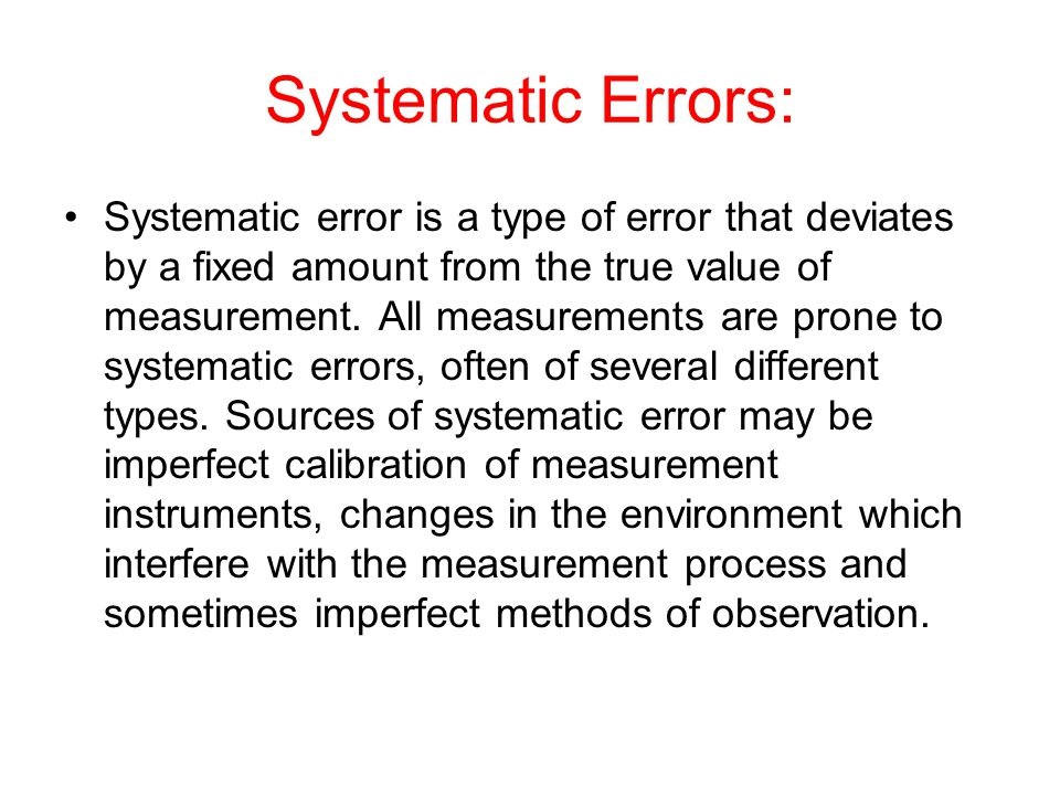 Systematic Errors: