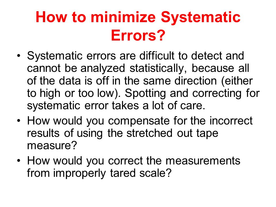How to minimize Systematic Errors