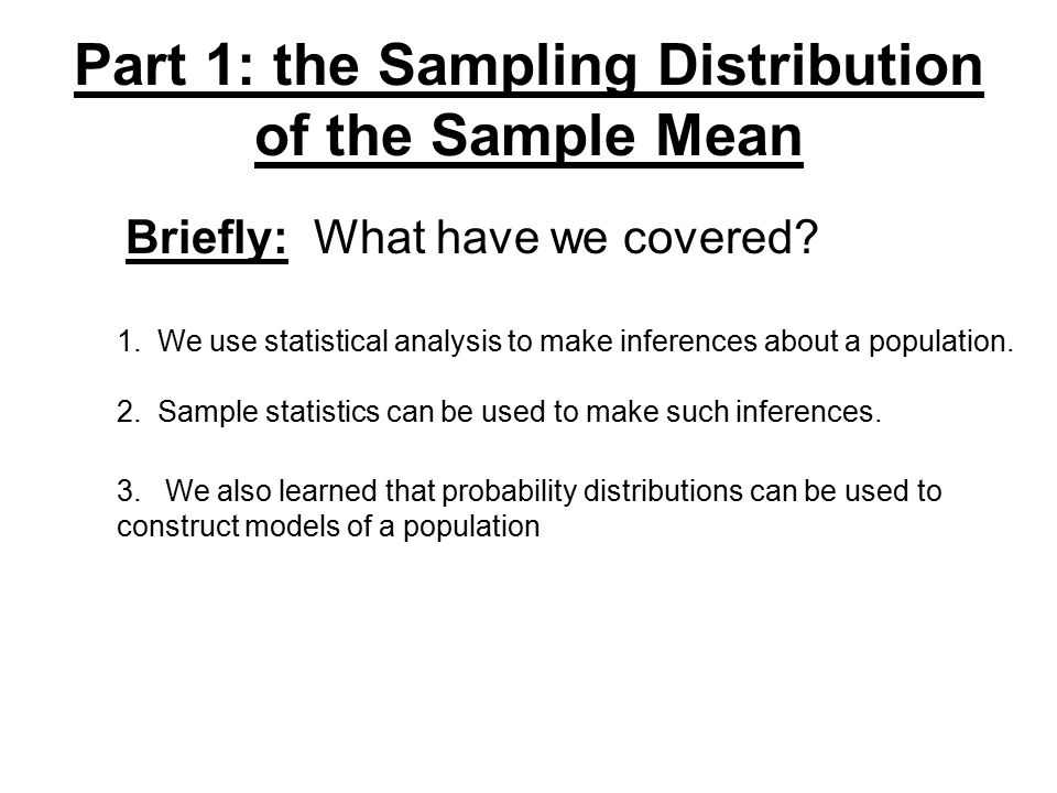 Part 1: the Sampling Distribution of the Sample Mean