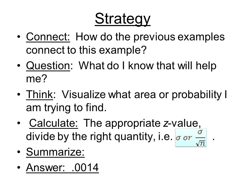 Strategy Connect: How do the previous examples connect to this example Question: What do I know that will help me