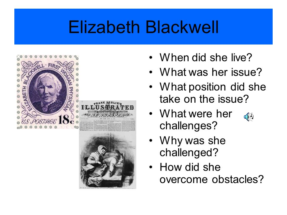 Elizabeth Blackwell When did she live What was her issue