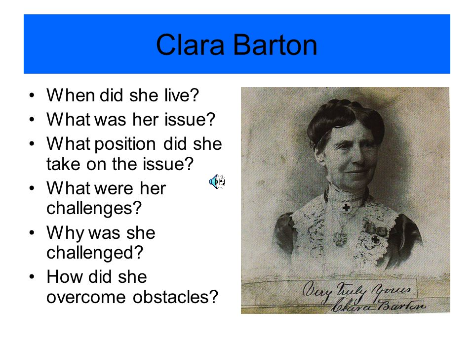 Clara Barton When did she live What was her issue