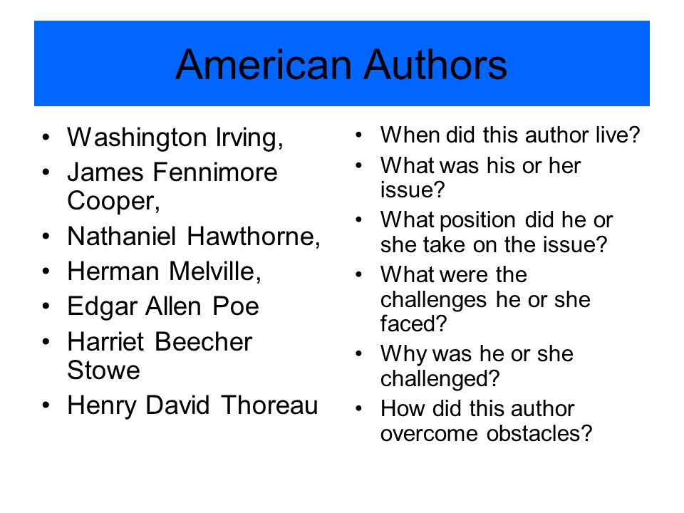 American Authors Washington Irving, James Fennimore Cooper,