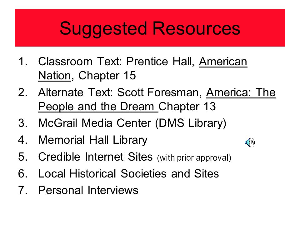 Suggested Resources Classroom Text: Prentice Hall, American Nation, Chapter 15.