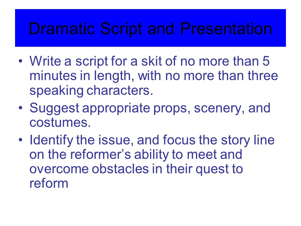 Dramatic Script and Presentation