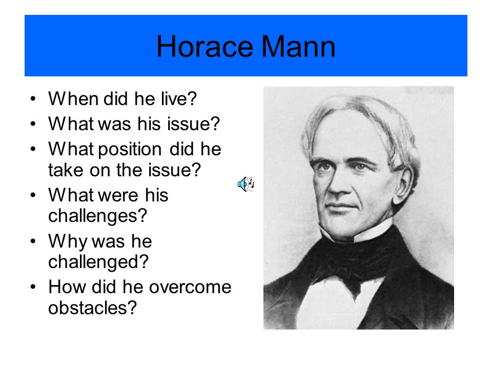 Horace Mann When did he live What was his issue