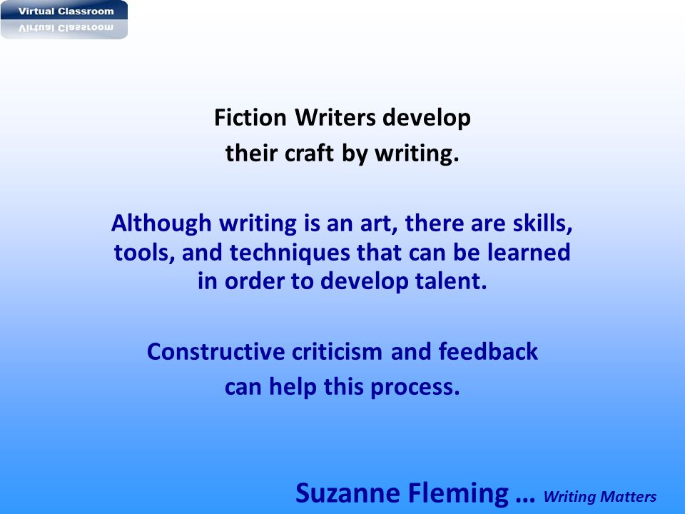 Fiction Writers develop Constructive criticism and feedback