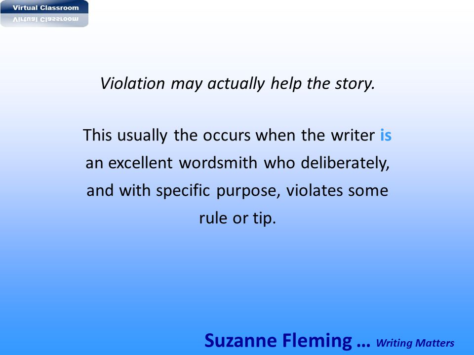 Violation may actually help the story.
