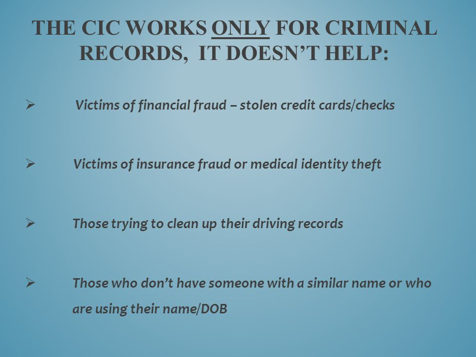 The CIC works only for criminal records, it doesn't help: