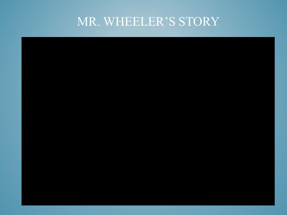 mr. wheeler's story