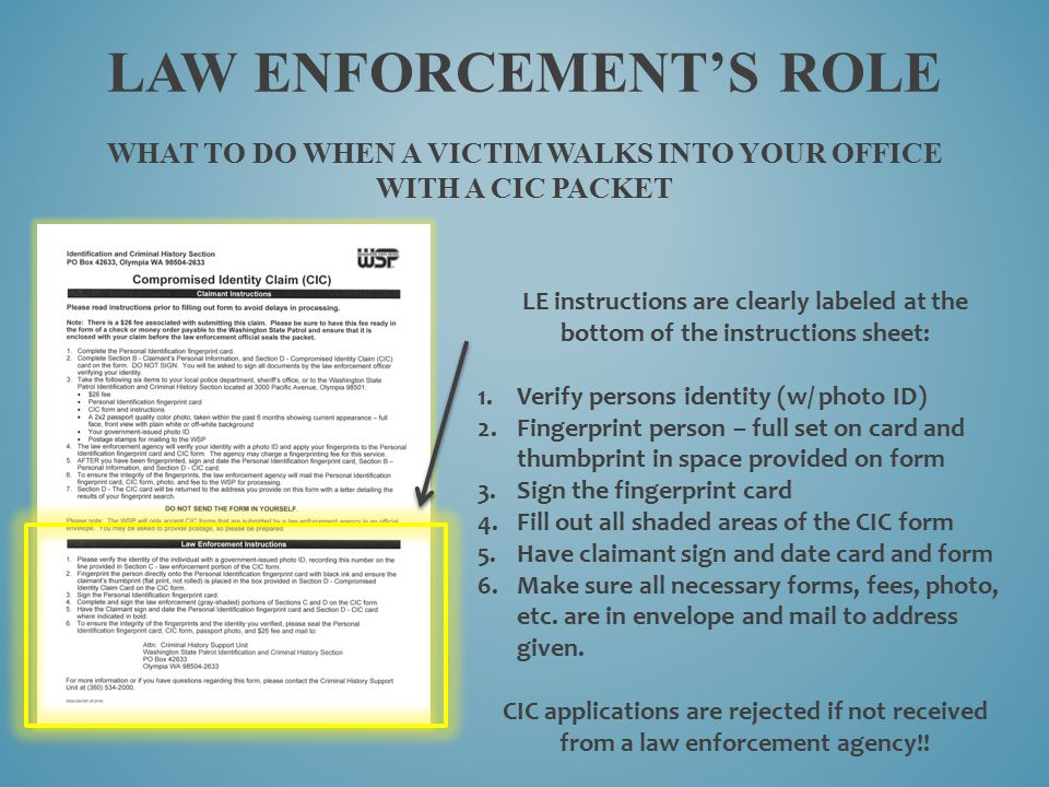 Law Enforcement's Role What to do when a victim walks into your office with a CIC packet