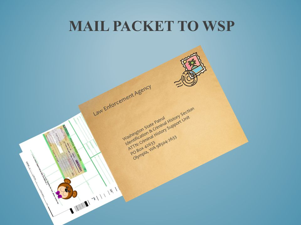 Mail packet to wsp Law Enforcement Agency